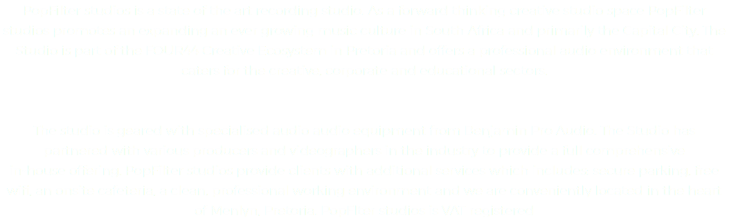 PopFilter studios is a state of the art recording studio. As a forward thinking creative studio space PopFilter studios promotes an expanding an ever growing music culture in South Africa and primarily the Capital City. The Studio is part of the FOUR44 Creative Ecosystem in Pretoria and offers a professional audio environment that caters for the creative, corporate and educational sectors. The studio is geared with specialised audio audio equipment from Benjamin Pro Audio. The Studio has partnered with various producers and videographers in the industry to provide a full comprehensive in-house offering. PopFilter studios provide clients with additional services which includes: secure parking, free wifi, an onsite cafeteria, a clean, professional working environment and we are conveniently located in the heart of Menlyn, Pretoria. PopFlter studios is VAT registered